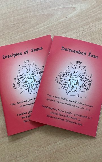 Disciples of Jesus/Deisceabail Íosa – Booklet for Families of Children Preparing for the Sacrament of Confirmation